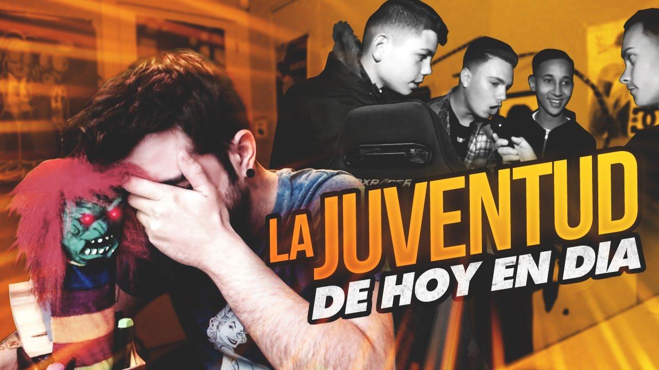 LA JUVENTUD DE HOY EN DÍA - YouTube