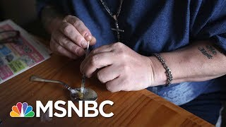 Investigating The Opioid Epidemic From It's 'Epicenter'   MSNBC