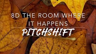 8D The Room Where It Happens — Hamilton | PitchShift