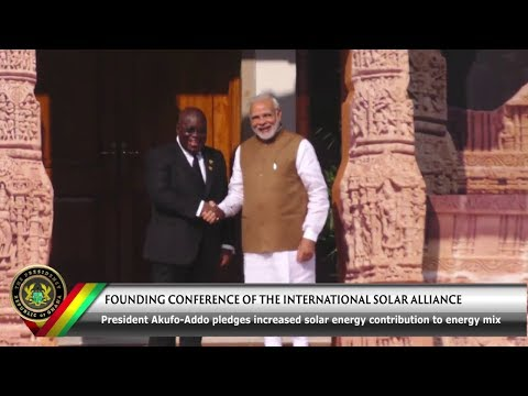 President Akufo Addo's remarks at the Founding Conference of the Internationa Solar Alliance…