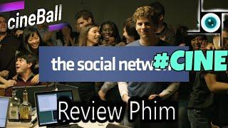 Review Phim Mạng Xã Hội -The Social Network- - Câu chuyện về Tình Bạn và Tham Vọng