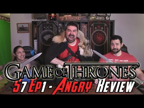 Game of Thrones Season 7 Episode 1 -  Angry Review!