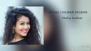 Chain kho gaya hai || Dilbar dilbar | neha kakkar | HD Audio
