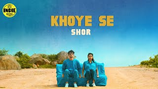 SHOR - Khoye Se | Big Indie Bang | New Hindi Songs 2021