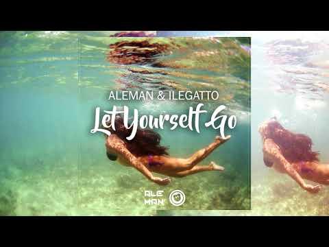 Aleman & ILegatto - Let Yourself Go