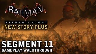 Batman - Arkham Knight - New Story Plus: Segment 11 (PS4)