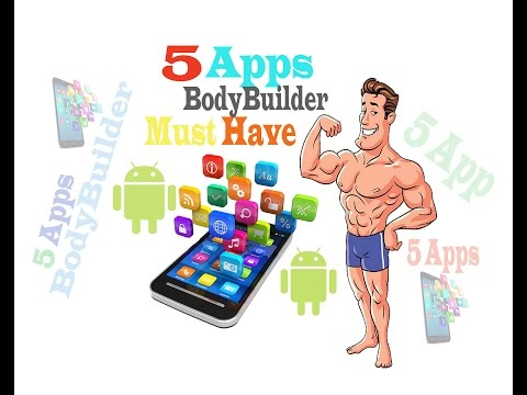 5 Apps A BodyBuilder Must Have