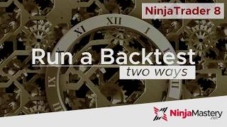 two Ways to Run a Backtest in NinjaTrader 8