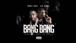 Gambar cover Bang Bang - Troy Ave Ft. 50 Cent