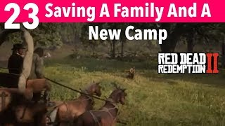 Red Dead Redemption 2 Part 23-Saving A Family And A New Camp