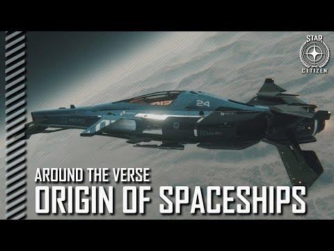 Star Citizen: Around the Verse - The Origin of Spaceships