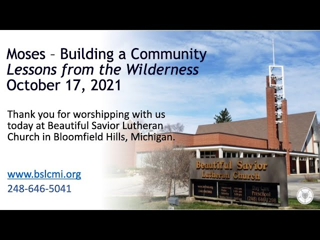 October 17, 2021 Service:  Moses – Building a Community:  Lessons from the Wilderness (Replay)