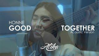 HONNE - Good Together (Alika's Unplugged Cover)