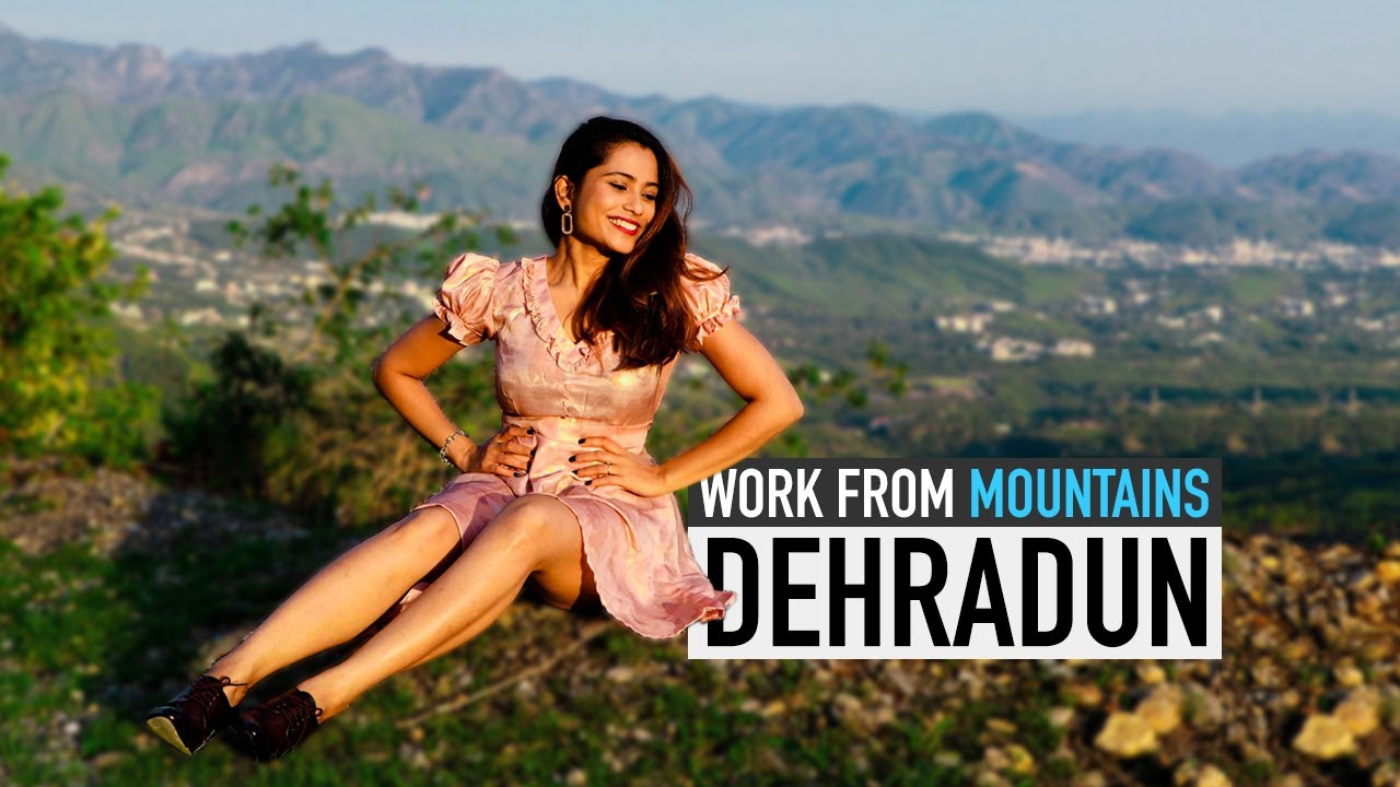 Unseen Dehradun - Guide to Work From Mountains - Budget, Homestay, Facilities - Living in Mountains