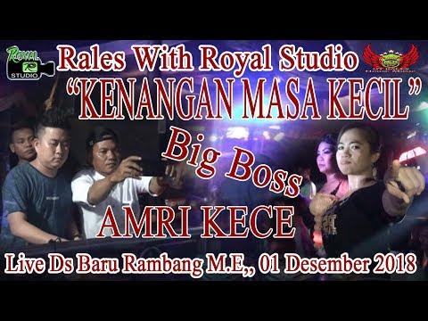 """""""KENANGAN MASA KECIL"""" RALES Ds.Baru Rambang (01/12/18) By Royal Studio"""