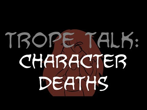 Trope Talk: Character Deaths