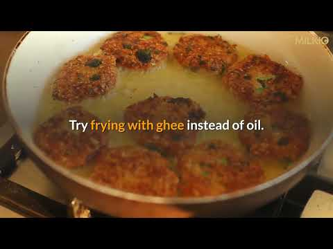Try frying with ghee instead of oil