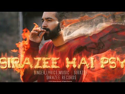 Sirazee Hai Psy | Sirazee | Hindi Rap | Himachal | Official Video | Rap | Hip Hop | 2018 |
