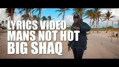 MANS NOT HOT LYRICS - BIG SHAQ (LYRICS + MUSIC VIDEO)