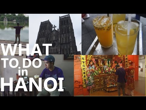 TOP THINGS TO DO IN HANOI, Vietnam in 1 day.