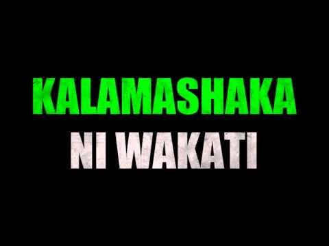 Kalamashaka aka K-Shaka - Ni Wakati