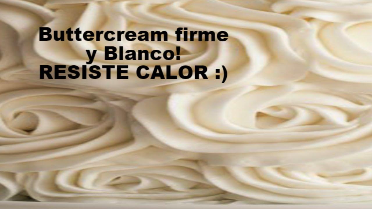Como Hacer Un Buttercream Firme Y Blanco Para Tortas