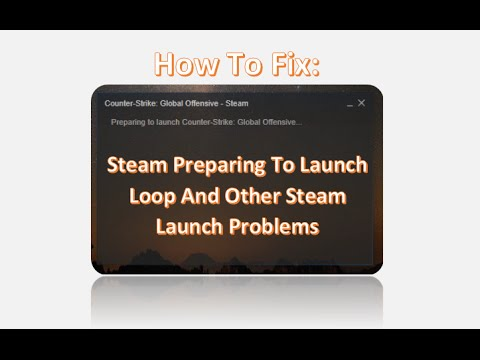 How To FIX Steam Preparing To Launch Loop And Other Steam Problems 2015