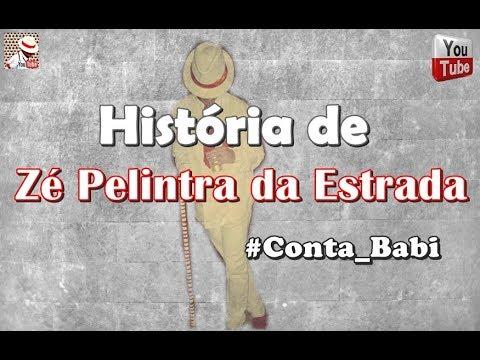 HISTÓRIA DE ZÉ PELINTRA DA ESTRADA #CONTA_BABI