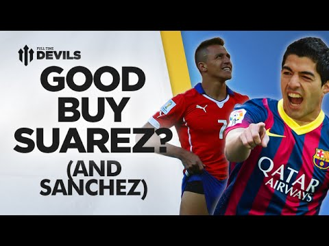 Good Buy Suarez (and Sanchez)? | Suarez Barcelona + Sanchez Arsenal | Transfer News