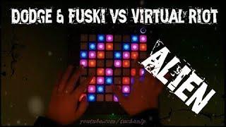Dodge & Fuski vs Virtual Riot - Alien / Launchpad PRO Cover