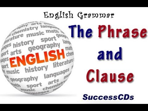 English Grammar Lesson - Phrases and Clauses