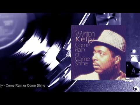 Wynton Kelly - Come Rain or Come Shine (Full Album)