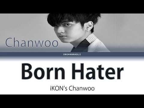 iKON's Chanwoo (아이콘 찬우) - Born Hater [Han|Rom|Eng Color Coded Lyrics] | ongwannable