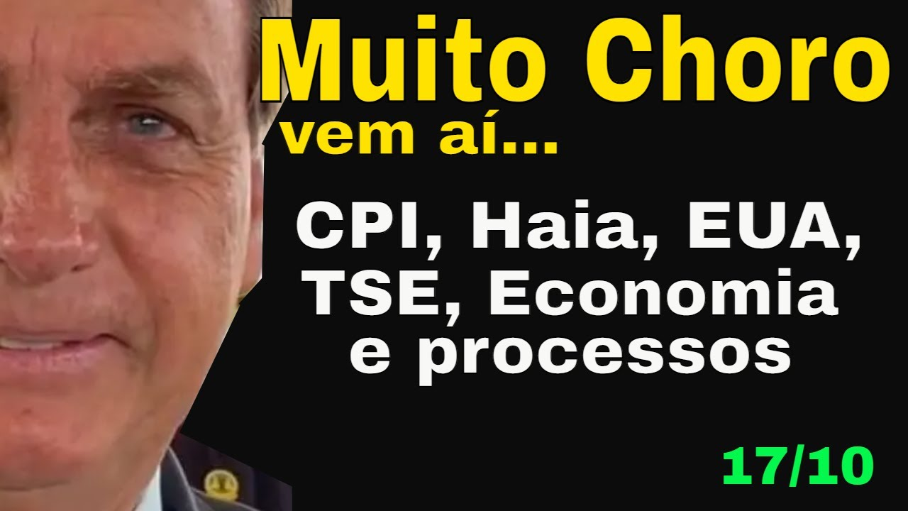 Aguardem! Bolsonaro: 1001 razões para chorar! CPI, EUA, TSE, Haia, STF, ONU e Inflação! É pouco?