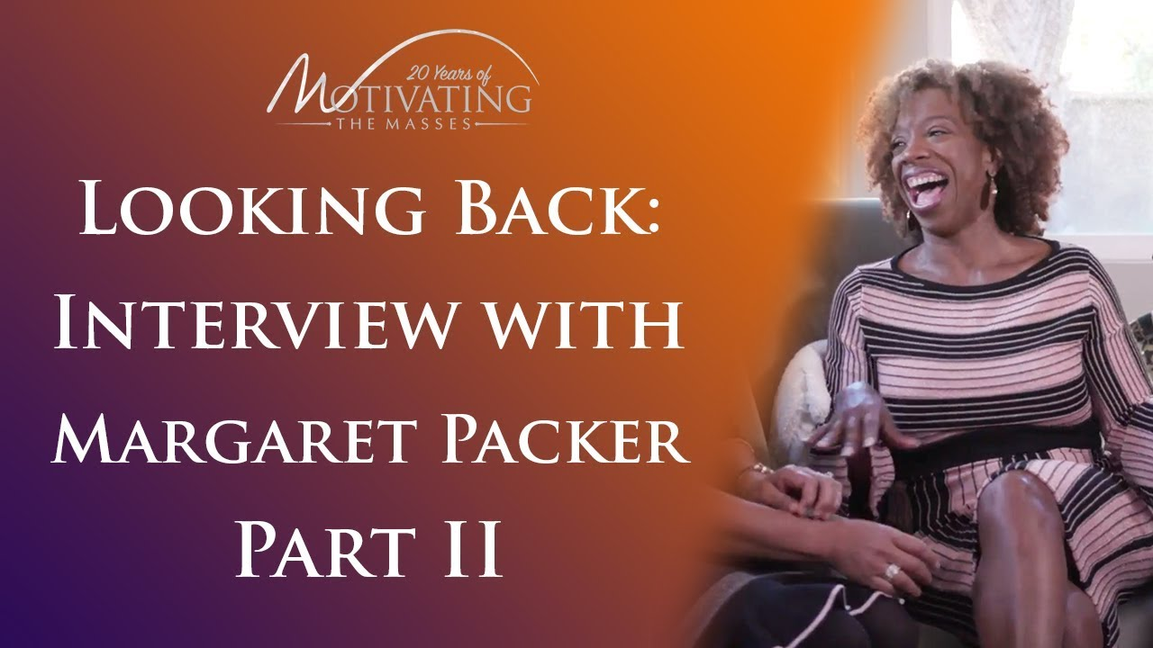 20 Years Looking Back, with Margaret Packer Part 2 - Lisa Nichols