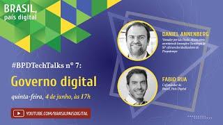 Live #BPDTechTalks nº 7 com Daniel Annenberg sobre governo digital e inclusão