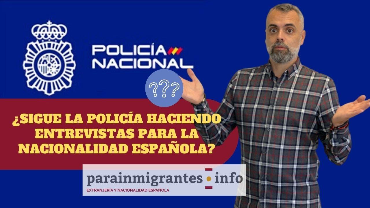 Entrevista De Policía Para Solicitar La Nacionalidad Española