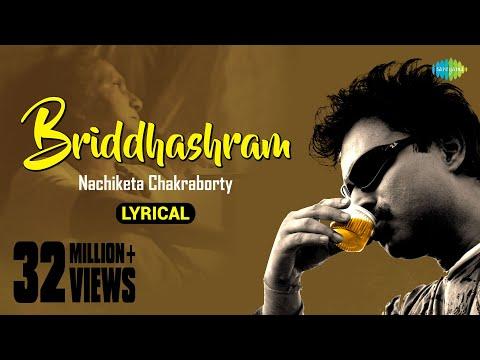 Briddhashram with Lyrics | Nachiketa Chakraborty | HD Video
