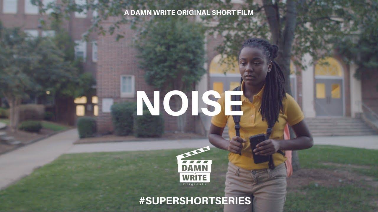 NOISE   A DAMN WRITE ORIGINAL SHORT FILM #SUPERSHORTSERIES