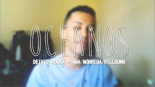 Oceanos (Oceans) - Hillsong (Deivid Rocha cover)