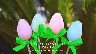 CURSO DE PÁSCOA - OVOLITO - OVO  DE PÁSCOA NO PALITO