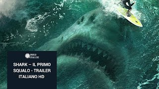 SHARK – IL PRIMO SQUALO - Trailer Italiano HD