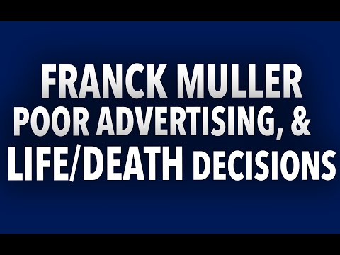 Franck Muller, Poor Advertisement, and Life/Death Decisions | RANT&H