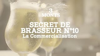 3 MONTS | Secret de Brasseur 🔟 La Commercialisation