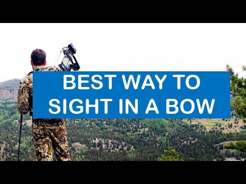 Best way to sight in a bow