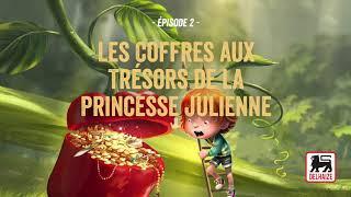 Épisode 2 - Les Coffres aux Trésors de la Princesse Julienne
