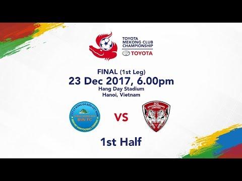 TMCC 2017 Final (1st Leg) 1st Half - Sanna Khanh Hoa BVN FC vs SCG Muangthong United FC