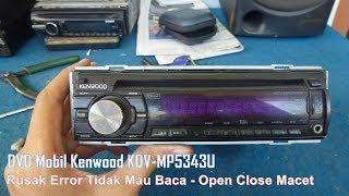 Memperbaiki DVD Mobil Kenwood Rusak Error Tidak Mau Baca - Open Close Macet