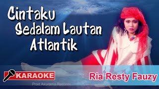 Ria Resty Fauzy - Cintaku Sedalam Lautan Atlantik