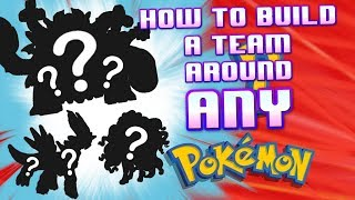 How to build a team around ANY Pokemon -  - Pokemon VGC 2019 Discussion